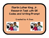 Martin Luther King, Jr. Research Task with QR Codes & Writing Prompt