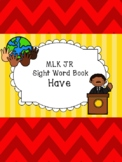 Martin Luther King Jr. Sight Word Book - Have