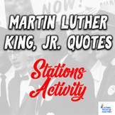Martin Luther King, Jr. Stations Activity - 10 Famous Quotes