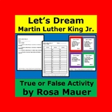 Let's Dream, Martin Luther King True or False Task Cards and Worksheet