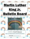 """Martin Luther King Jr. """"We Have a Dream..."""" Bulletin Board"""