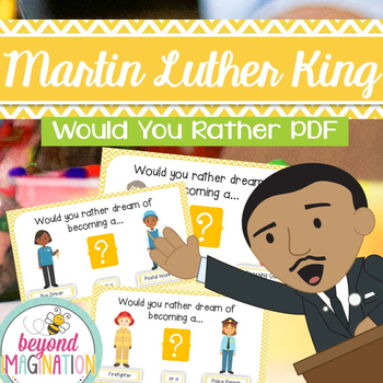 Martin Luther King, Jr. - Would you rather dream questions