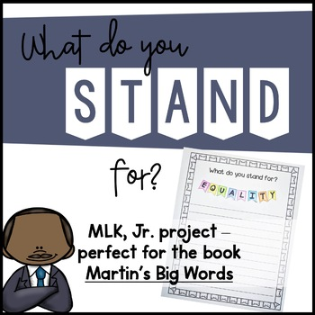 Martin Luther King, Jr. Writing Activity - What do you STAND for?