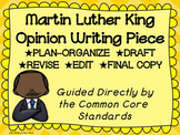 Martin Luther King Day Opinion Writing Piece Pack--Common Core Aligned