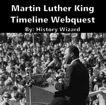 Martin Luther King Timeline Webquest