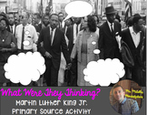 Martin Luther King: What Were They Thinking? Research/Primary Source Activity