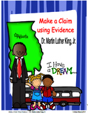 Martin Luther King,Jr  Make a Claim Using Evidence