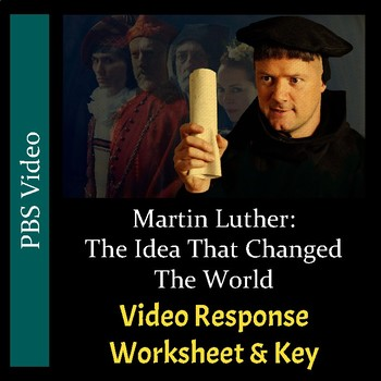Martin Luther: The Idea That Changed The World - Video Response Worksheet
