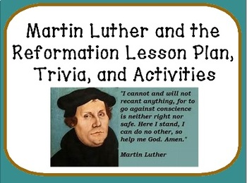 Martin Luther and the Reformation Lesson Plan, Trivia, and Activities