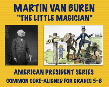 Martin Van Buren: Common Core-Aligned Biography and Assessment