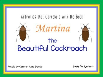 Martina the Beautiful Cockroach  34 pgs. Common Core Activities