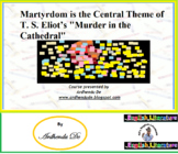 "Martyrdom is the Central Theme of T. S. Eliot's ""Murder in"