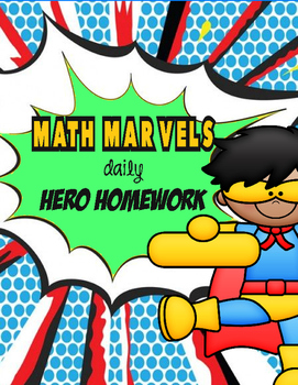 Math Marvels Daily Hero Homework 1st 9 weeks  (weeks 1-9)