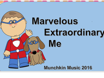 Marvelous Extraordinary Me a Song for K-6
