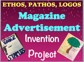 Advertisement Invention Project - Ethos, Pathos, Logos (NO COPIES NEEDED)