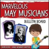 Marvelous May Musicians -- Musician of the Month Music Bulletin Board Set