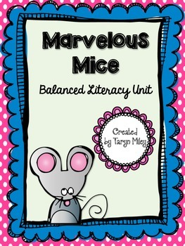 Marvelous Mice:  Balanced Literacy Unit