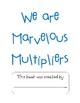 Marvelous Multiplers