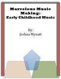 Marvelous Music Making- A Book of Songs and Chants for Ear