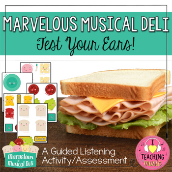 Marvelous Musical Deli - Test Your Ears!  A Guided Listening Activity for Form