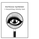 Marvelous Mysteries: A Story Writing Activity Book