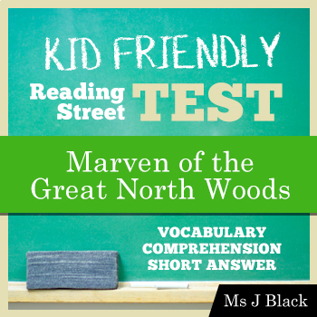 Marven of the Great North Woods KID FRIENDLY Reading Street Test