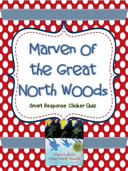 Marven of the Great North Woods Smart Response Quiz