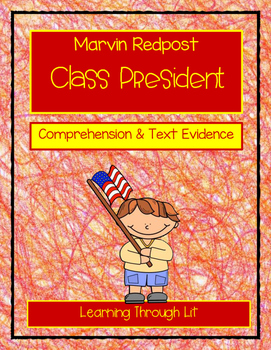 Marvin Redpost CLASS PRESIDENT - Comprehension & Citing Evidence