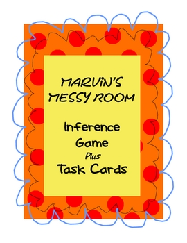 Marvin's Messy Room:  Inference Learning Center & Task Cards