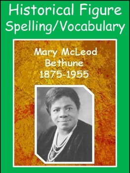 Mary Bethune Spelling/Vocab GPS Historical Figures Social Studies