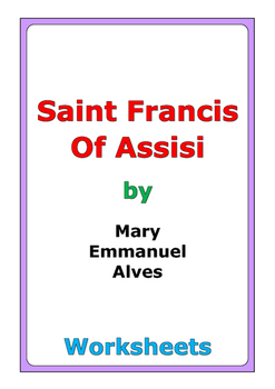 "Mary Emmanuel Alves ""Saint Francis of Assisi"" worksheets"