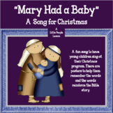 MARY HAD A BABY: a song for young children to sing at a Christmas Program