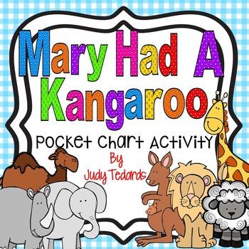 Mary Had A Kangaroo  (A Pocket Chart Activity)