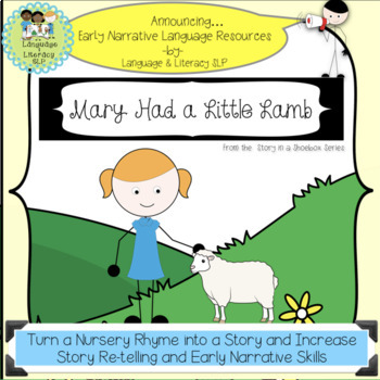 Mary Had a Little Lamb:  Turn a Rhyme into a Story for Early Narrative Language