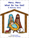 Mary, Mary, What Do You See? - A Nativity Story (2 versions in color and B&W)