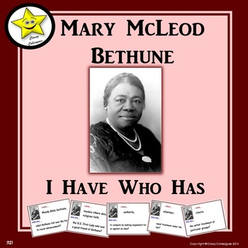 Mary McLeod Bethune I Have Who Has
