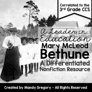 Mary McLeod Bethune: A Differentiated Nonfiction Resource