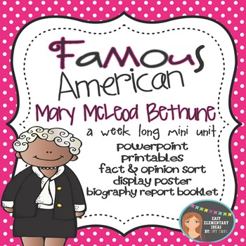 Mary McLeod Bethune: Famous American Mini Unit {PowerPoint