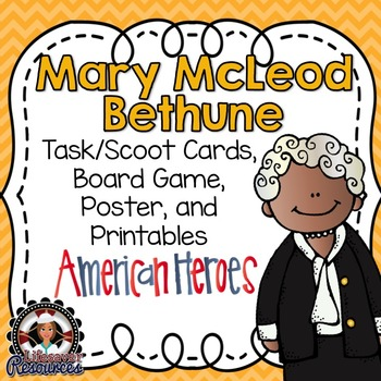 Mary McLeod Bethune Task Cards, Board Game, Posters, and P
