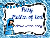 Mary, Mother of God: Draw, Write, Pray!