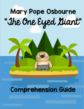 """Mary Pope Osbourne """"The One Eyed Giant"""" Comprehension Guide"""