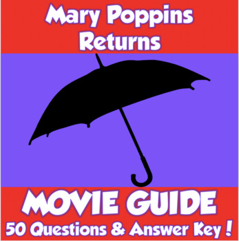Mary Poppins Returns Movie Guide (2018)  *50 Questions & Answer Key!*