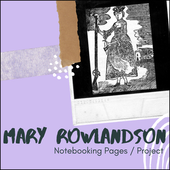 Mary Rowlandson - U.S. History Notebooking Project
