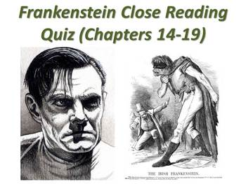 Frankenstein by Mary Shelley - Chapters 14-19 Quiz (Short Answer Response)