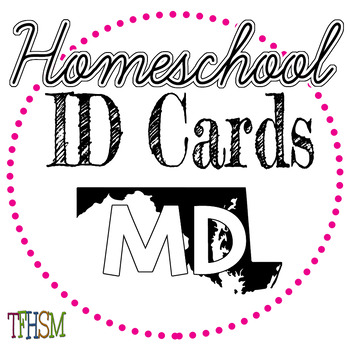Maryland (MD) Homeschool ID Cards for Teachers and Students