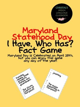 Maryland Statehood Day I Have, Who Has? Fact Game
