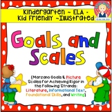Goals and Scales for Kindergarten {ELA, Kid Friendly, Pict