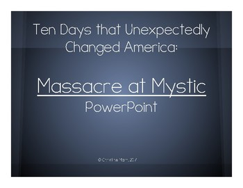 Masacre at Mystic PowerPoint