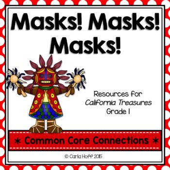 Masks! Masks! Masks!  - Common Core Connections -Treasures Grade 1