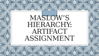 Maslow's Hierarchy Artifact Assignment